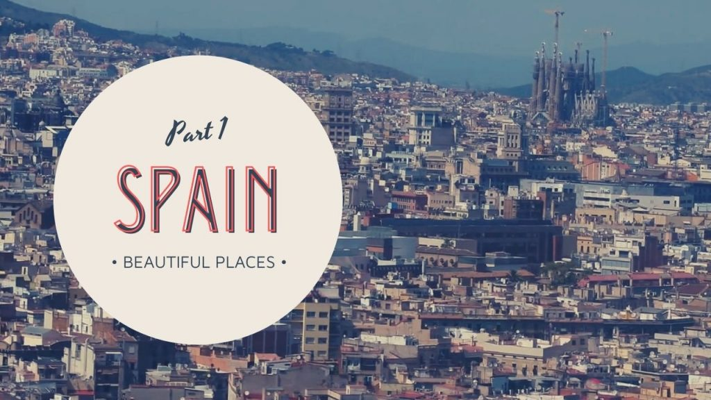 Beautiful Places in Spain & Relaxing Spanish Guitar Music – Part 1