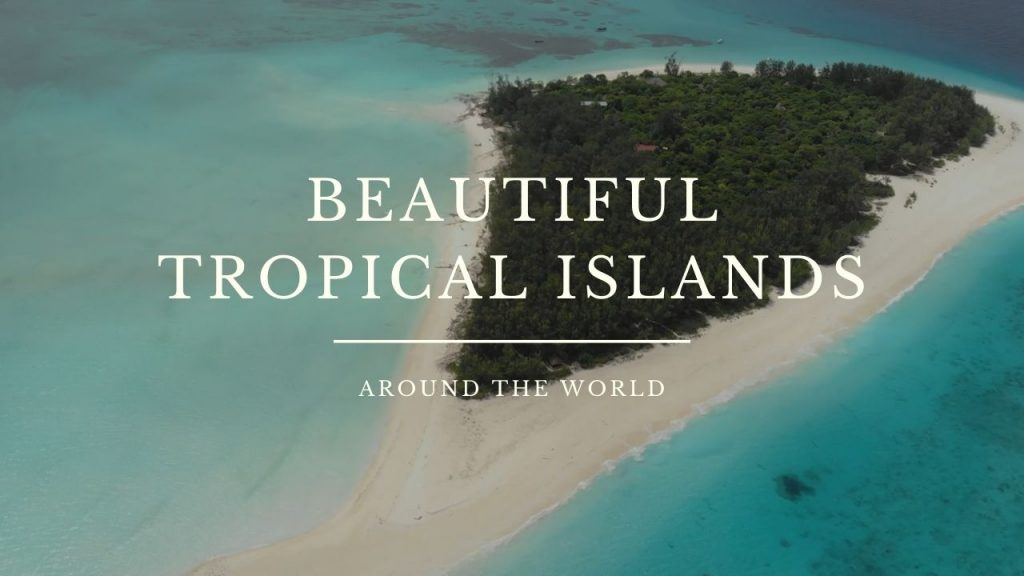 Beautiful Tropical Islands Around The World