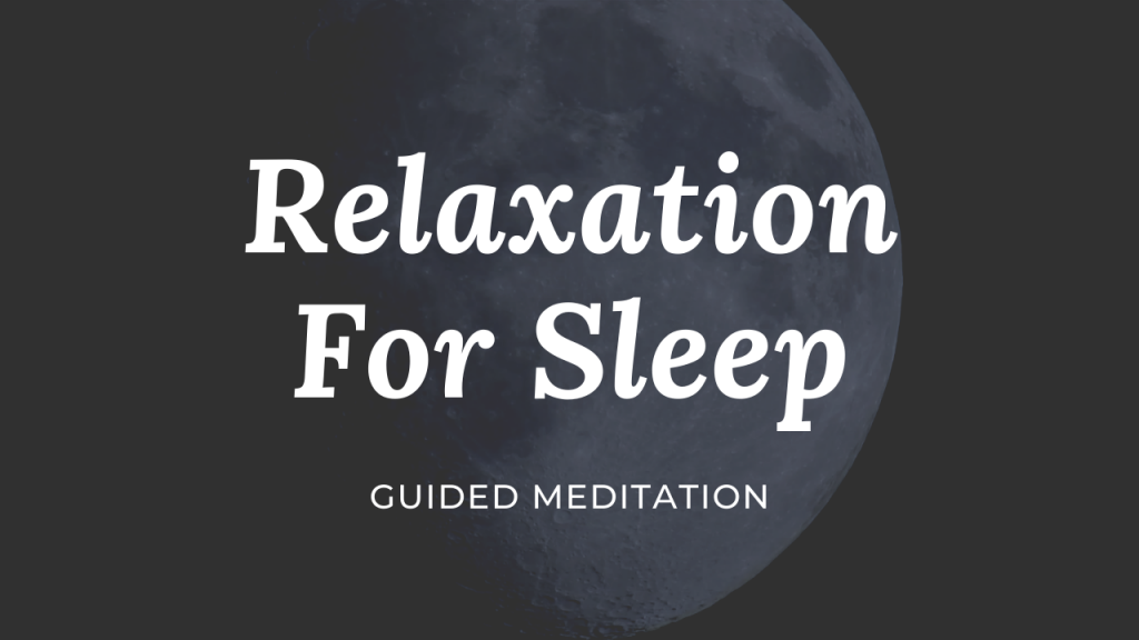 Relaxation For Sleep – Guided Meditation