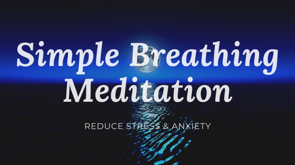 Simple Breathing Meditation | Reduce Stress & Anxiety