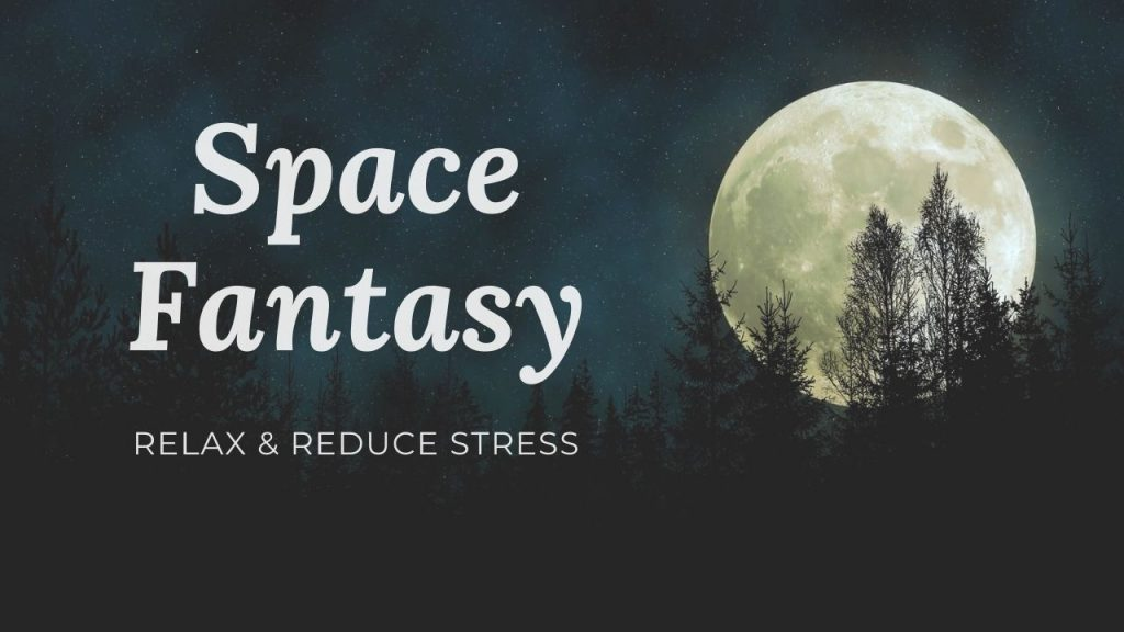 Space Fantasy And Relaxing Music