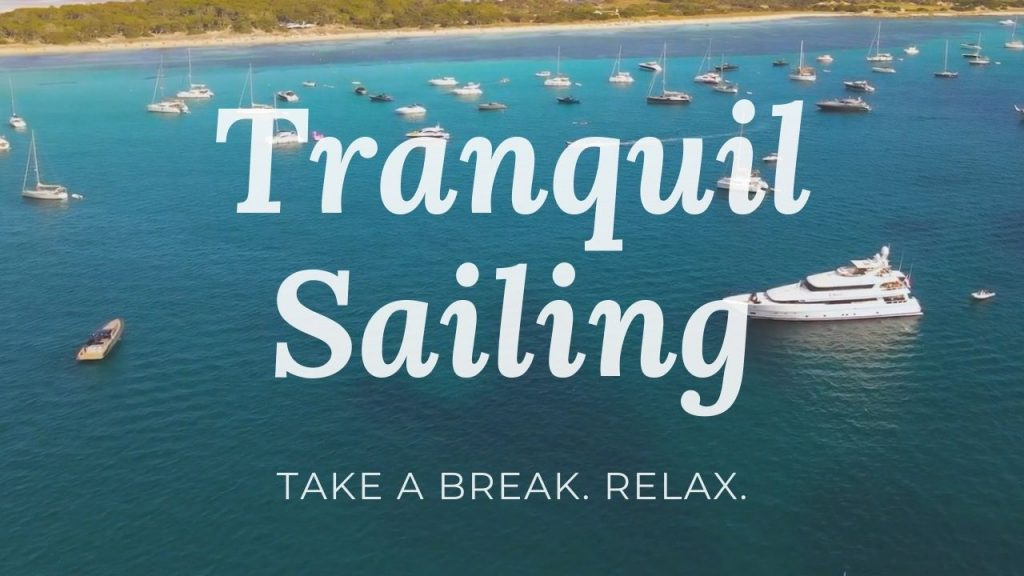 Tranquil Sailing And Relaxing Music