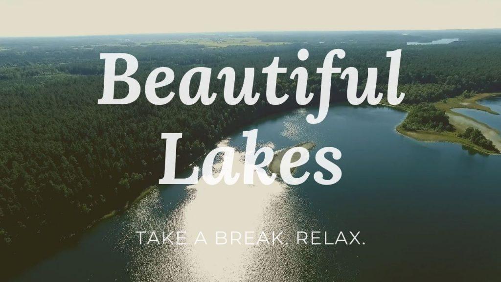 Beautiful Lakes & Relaxing Music