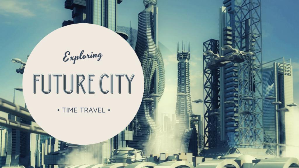 Exploring Future City Video