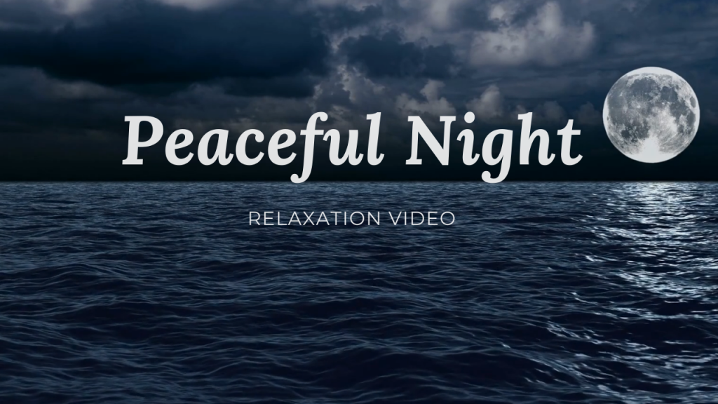 Peaceful Night Relaxation Video