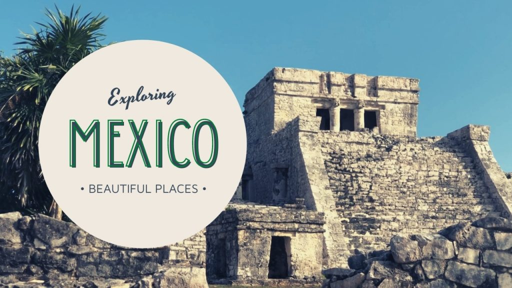 Exploring Beautiful Places in Mexico – Relaxation Video