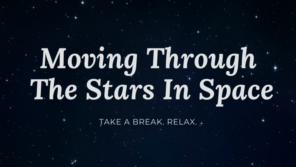 Moving Through The Stars in Space Relaxation Video
