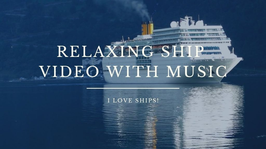 Relaxing Ship Video with Calming Music