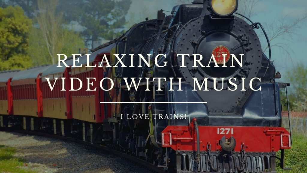 Relaxing Train Video With Music
