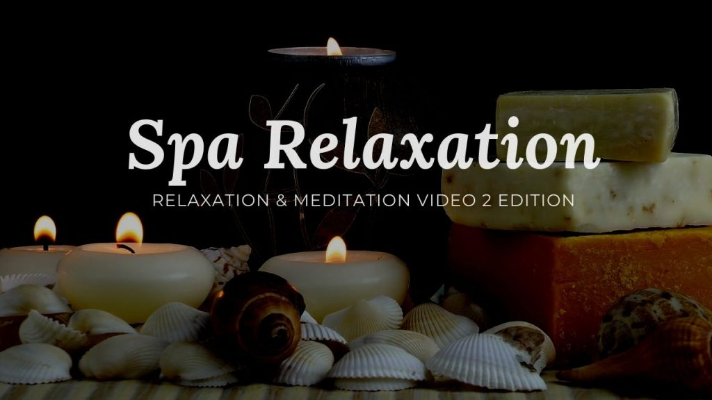 Spa Relaxation Video – 2nd Edition